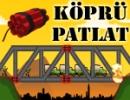 Köprü Patlat –